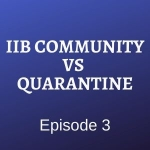 IIB Community VS Quarantine. Episode 3:  Не втратьте цю хорошу кризу!